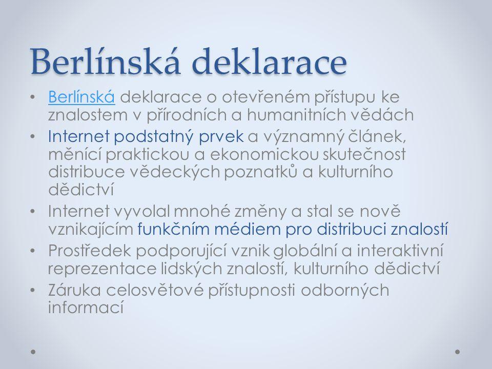 Berlínská deklarace Berlínská deklarace o otevřeném přístupu ke znalostem v přírodních a humanitních vědách.