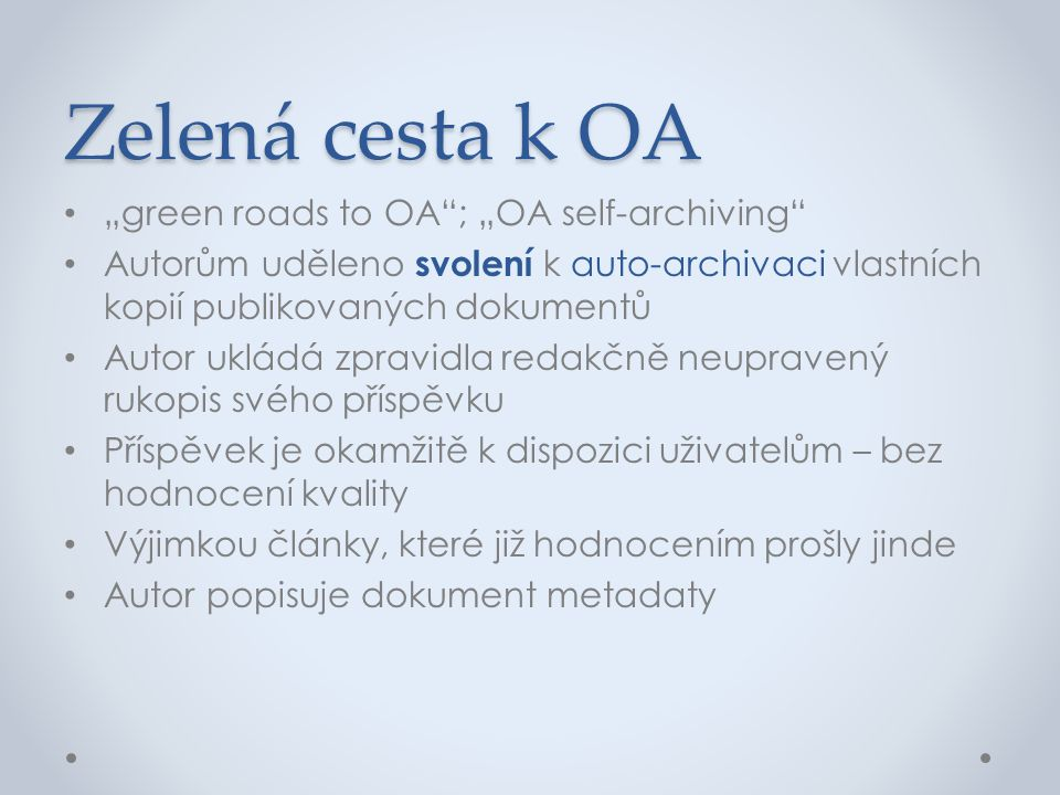 "Zelená cesta k OA ""green roads to OA ; ""OA self-archiving"