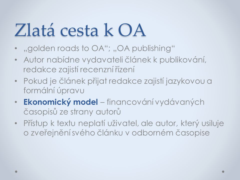"Zlatá cesta k OA ""golden roads to OA ; ""OA publishing"