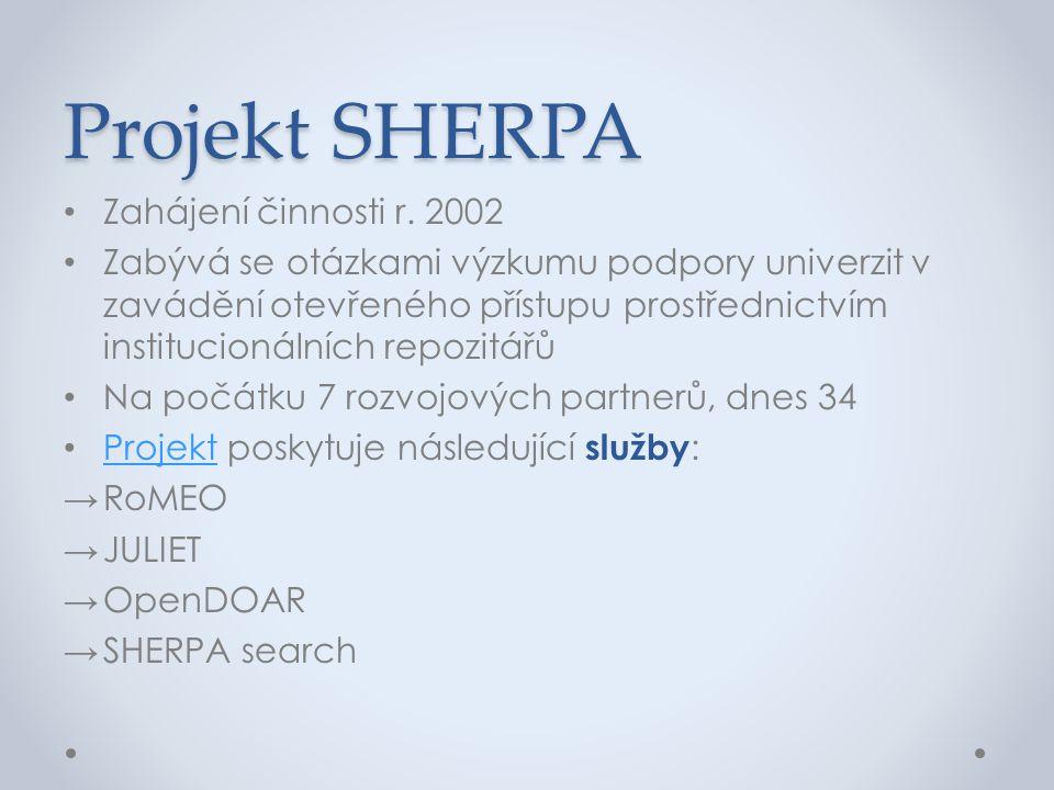 Projekt SHERPA Zahájení činnosti r. 2002
