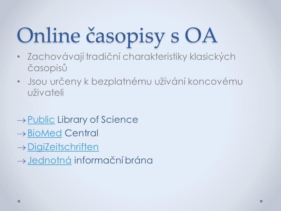 Online časopisy s OA Zachovávají tradiční charakteristiky klasických časopisů. Jsou určeny k bezplatnému užívání koncovému uživateli.