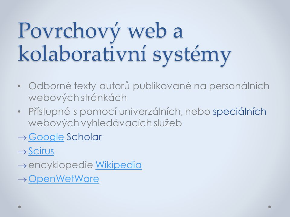 Povrchový web a kolaborativní systémy