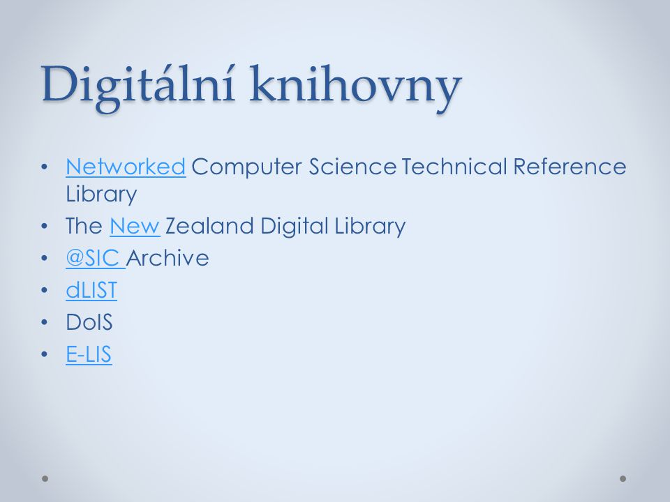 Digitální knihovny Networked Computer Science Technical Reference Library. The New Zealand Digital Library.