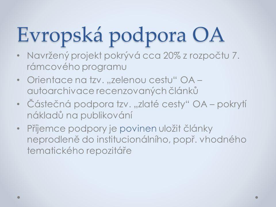 Evropská podpora OA Navržený projekt pokrývá cca 20% z rozpočtu 7. rámcového programu.