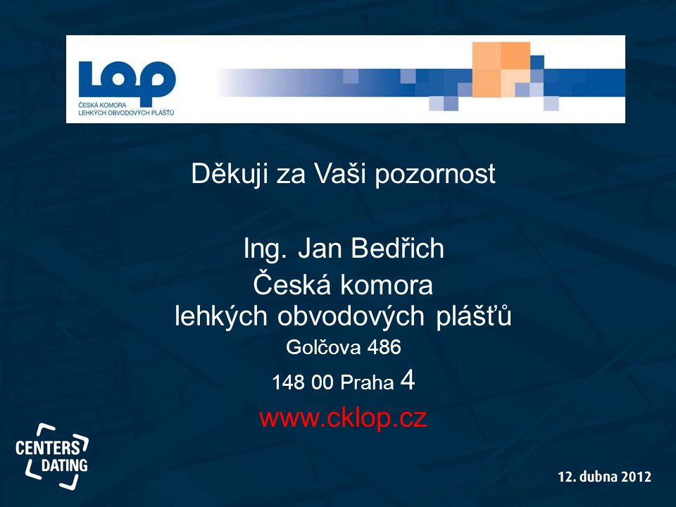 Děkuji za Vaši pozornost Ing. Jan Bedřich