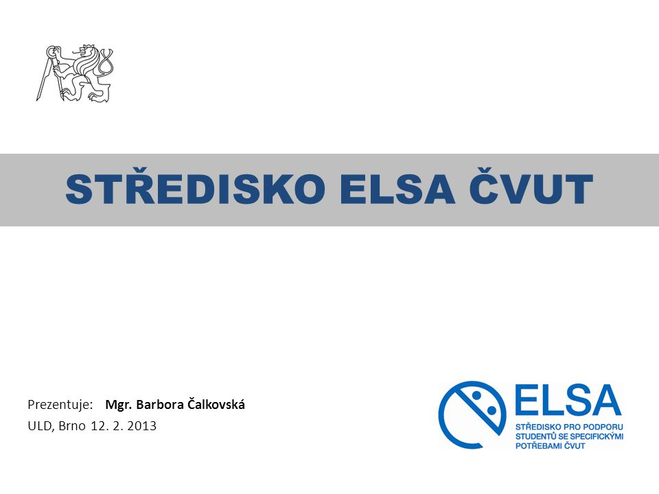 Prezentuje: Mgr. Barbora Čalkovská ULD, Brno 12. 2. 2013