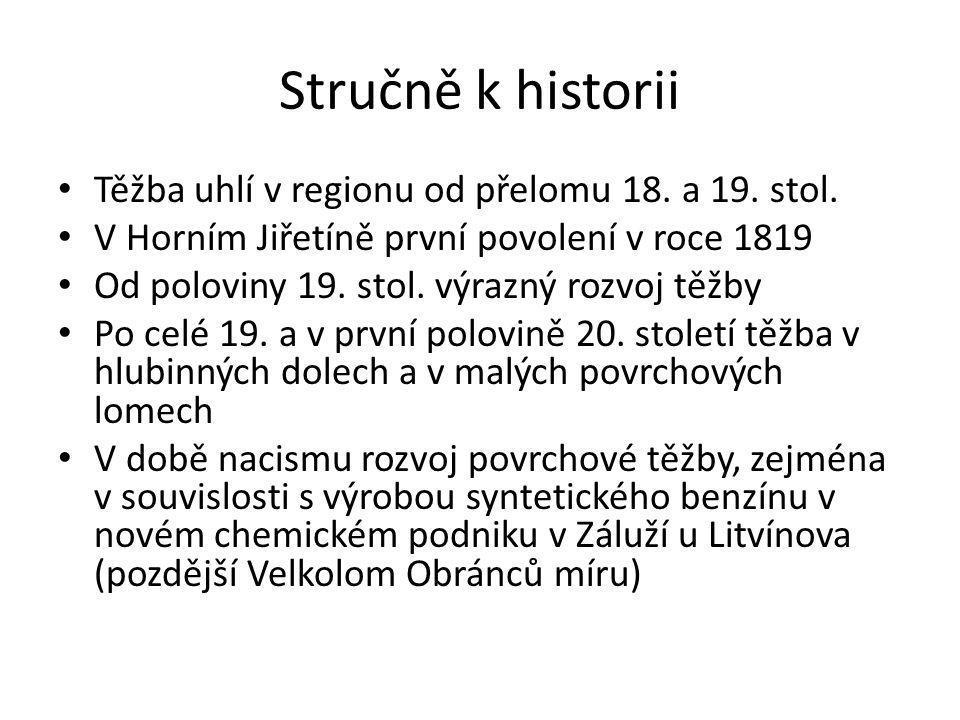 Stručně k historii Těžba uhlí v regionu od přelomu 18. a 19. stol.