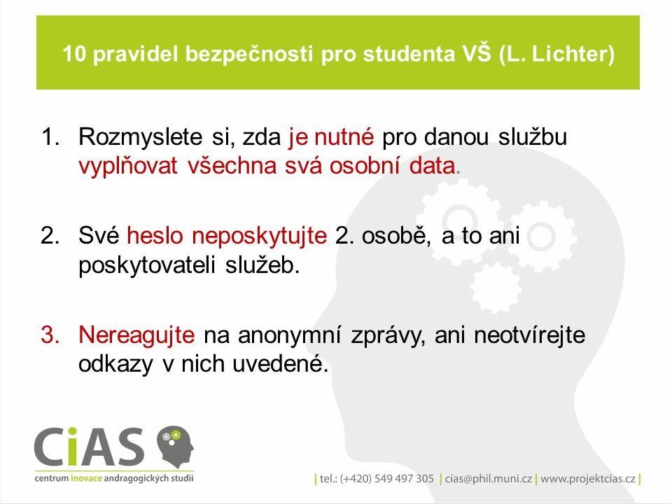 10 pravidel bezpečnosti pro studenta VŠ (L. Lichter)
