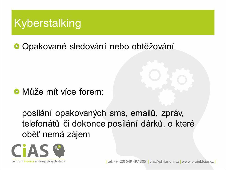 Kyberstalking Opakované sledování nebo obtěžování