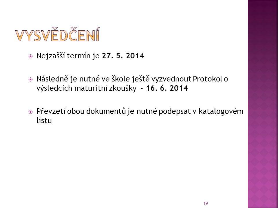Vysvědčení Nejzašší termín je 27. 5. 2014