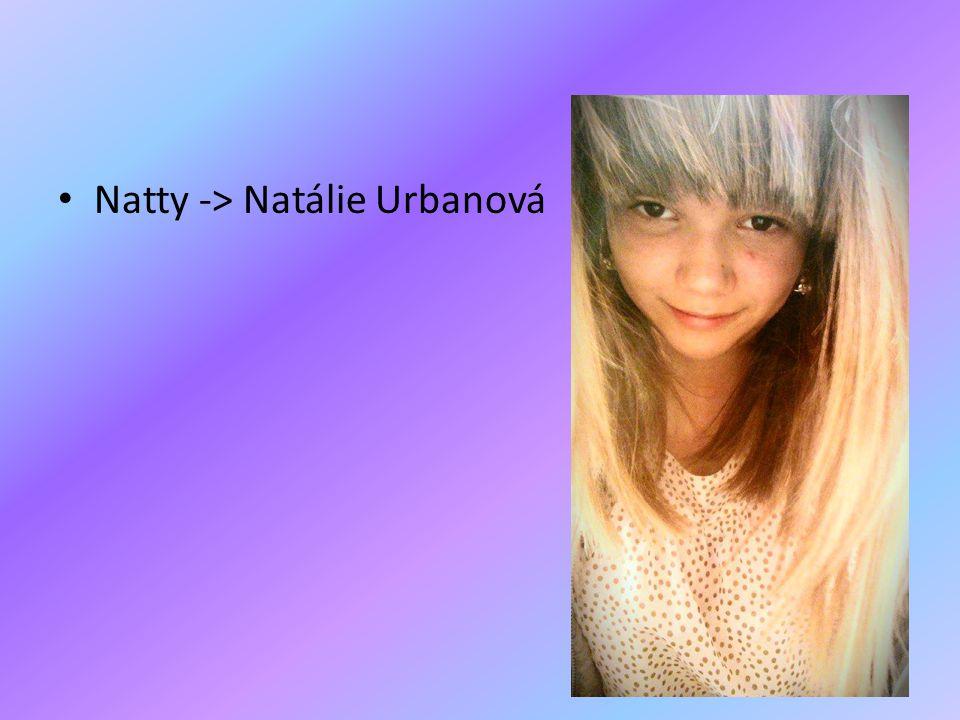 Natty -> Natálie Urbanová
