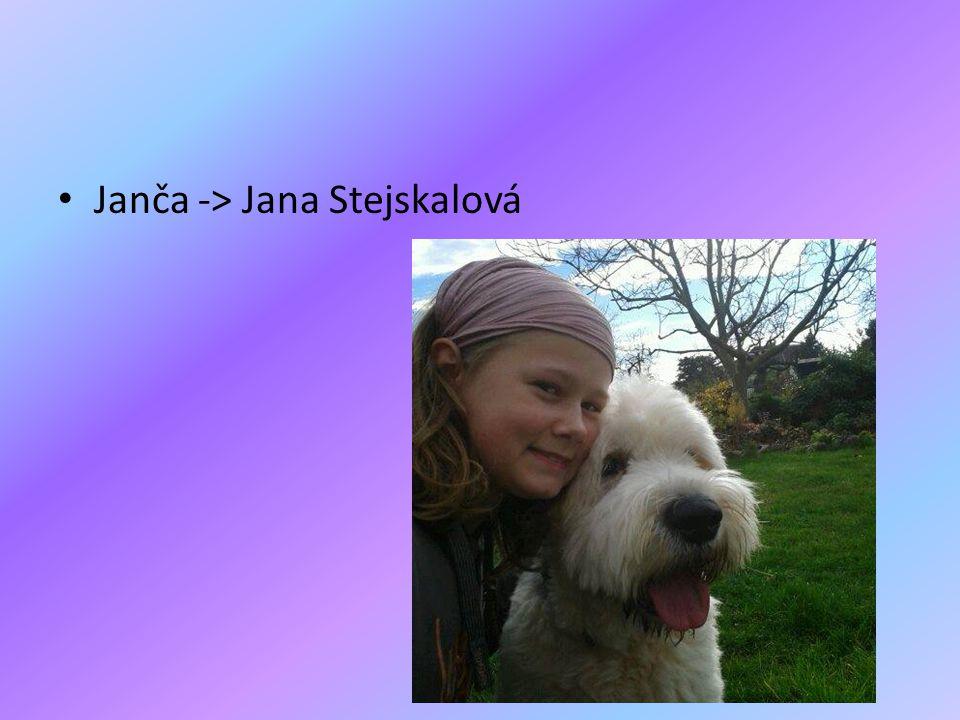 Janča -> Jana Stejskalová