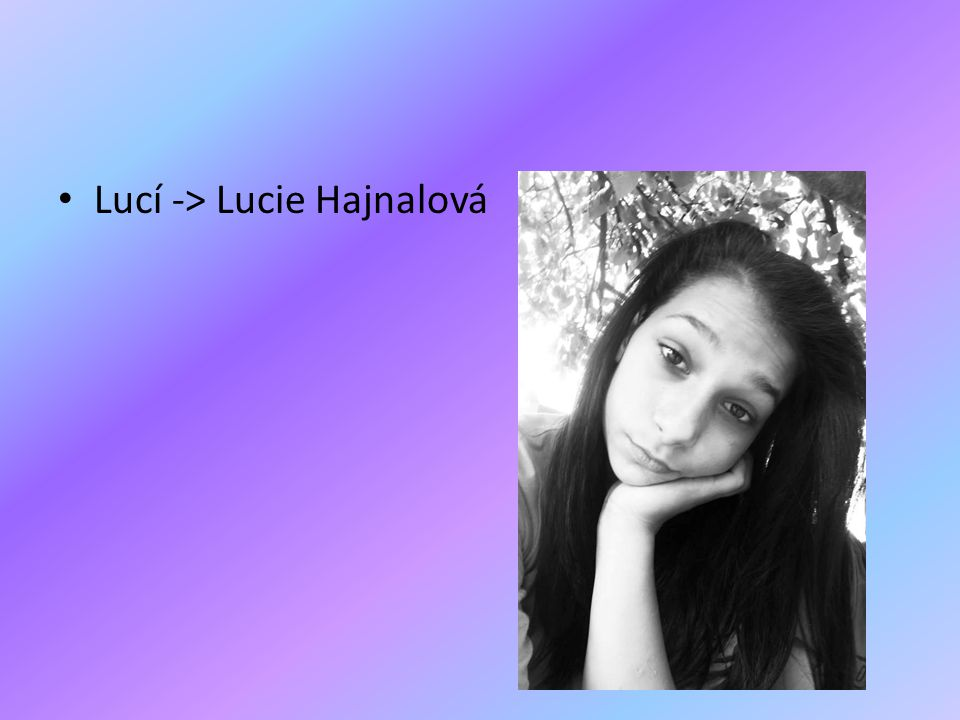 Lucí -> Lucie Hajnalová