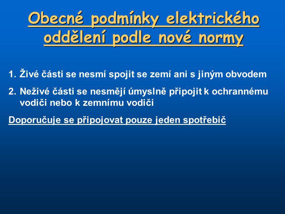 Obecné podmínky elektrického oddělení podle nové normy