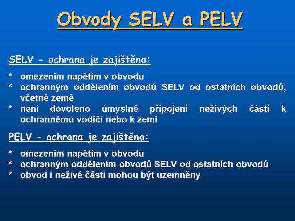Obvody SELV a PELV SELV - ochrana je zajištěna:
