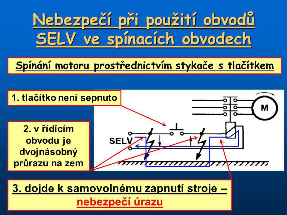 Nebezpečí při použití obvodů SELV ve spínacích obvodech
