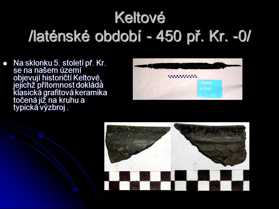 Keltové /laténské období - 450 př. Kr. -0/