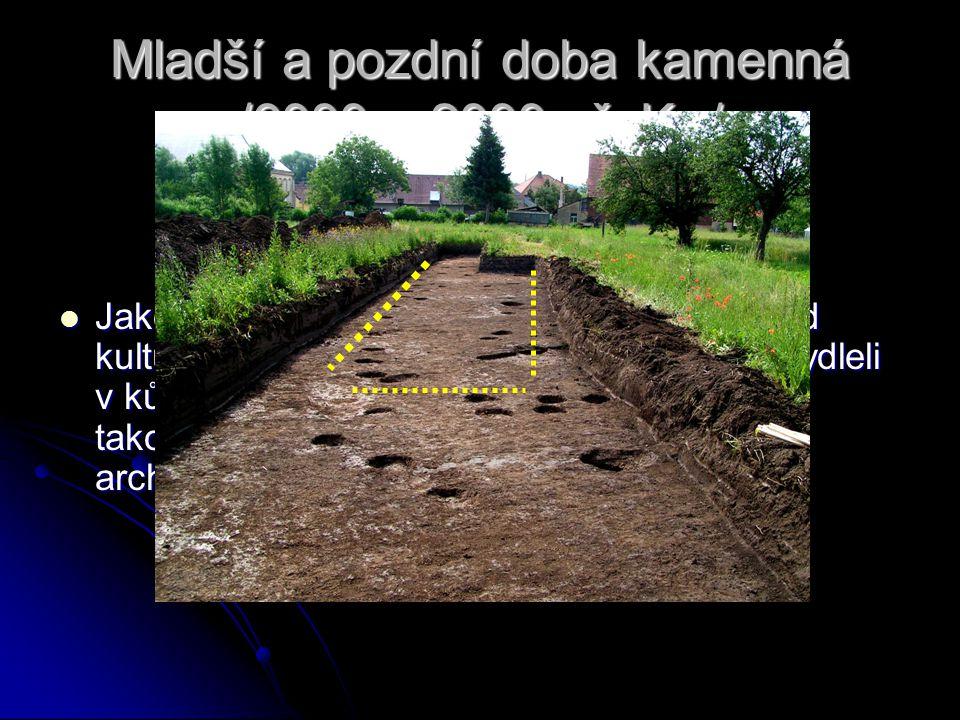 Mladší a pozdní doba kamenná /6000 – 2000 př. Kr./