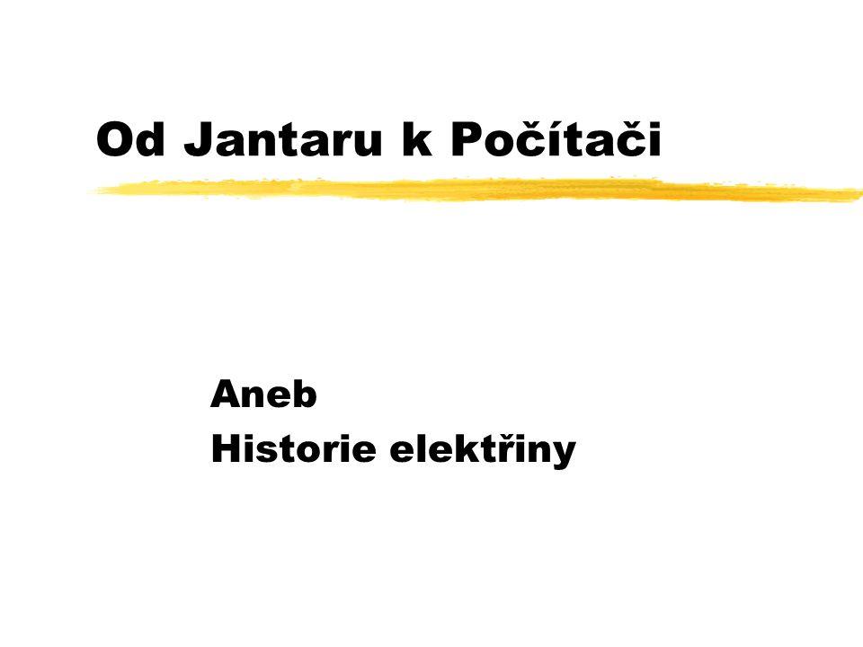 Aneb Historie elektřiny