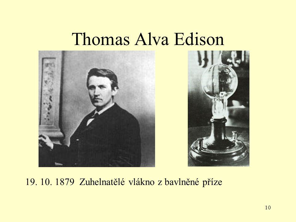 Thomas Alva Edison 19. 10. 1879 Zuhelnatělé vlákno z bavlněné příze