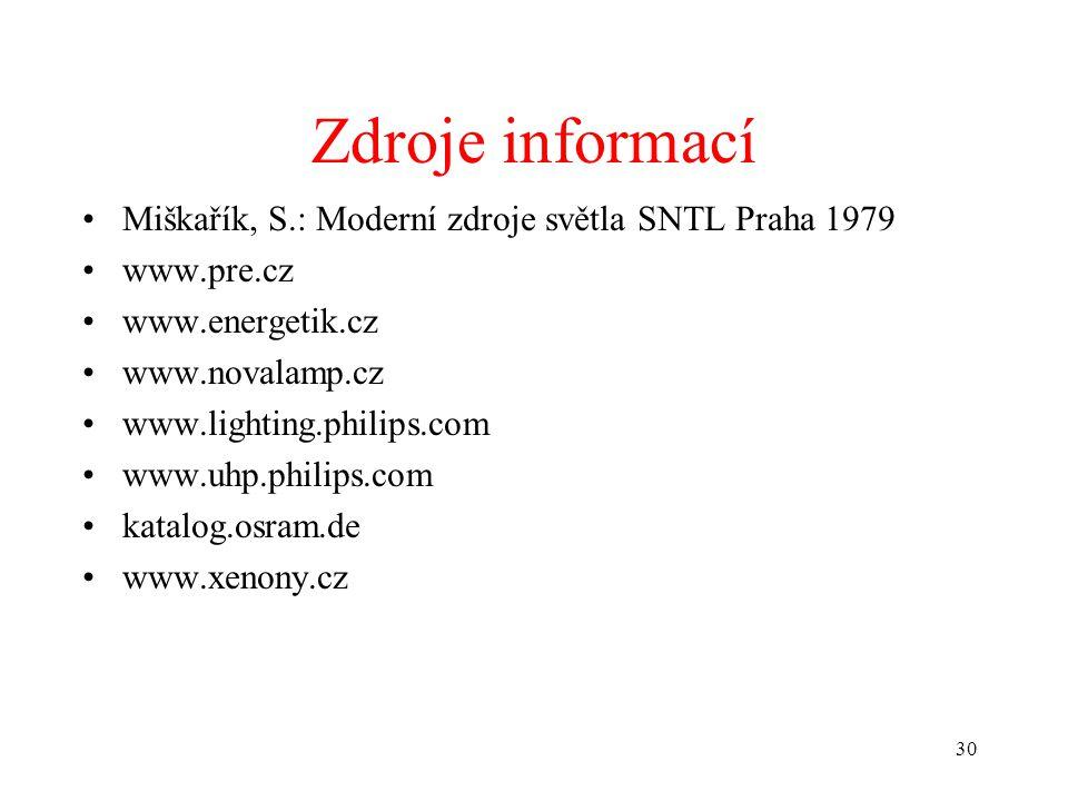 Zdroje informací Miškařík, S.: Moderní zdroje světla SNTL Praha 1979