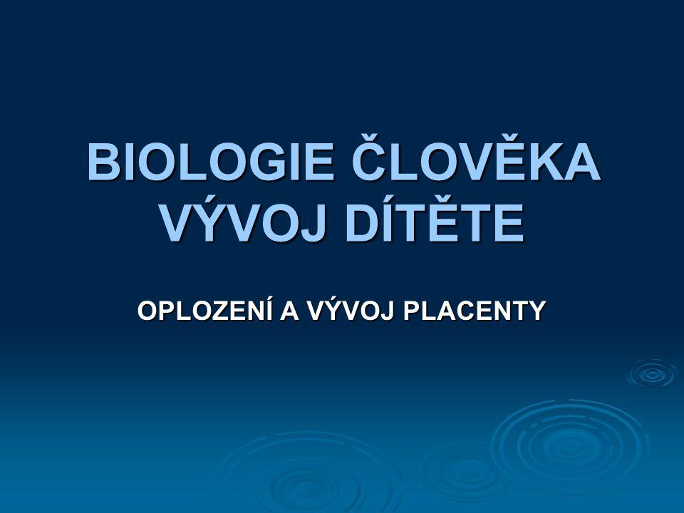 BIOLOGIE ČLOVĚKA VÝVOJ DÍTĚTE