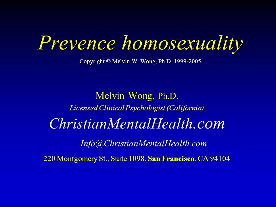Prevence homosexuality Copyright © Melvin W. Wong, Ph.D. 1999-2005