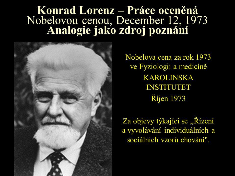Konrad Lorenz – Práce oceněná Nobelovou cenou, December 12, 1973 Analogie jako zdroj poznání
