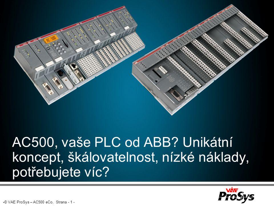 AC500, vaše PLC od ABB Unikátní koncept, škálovatelnost, nízké náklady, potřebujete víc