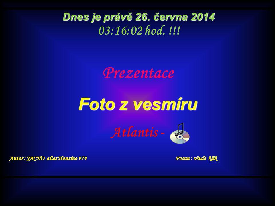 Prezentace Foto z vesmíru Atlantis - 08:15:25 hod. !!!