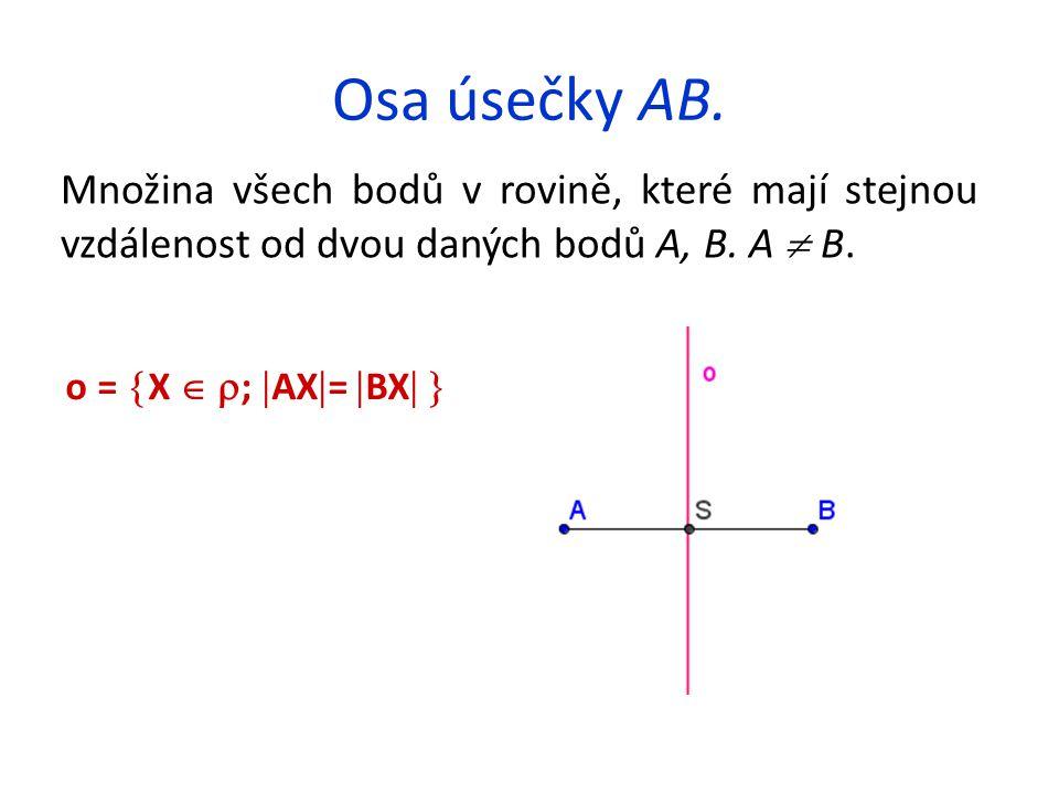 Osa úsečky AB. Množina všech bodů v rovině, které mají stejnou vzdálenost od dvou daných bodů A, B. A  B.