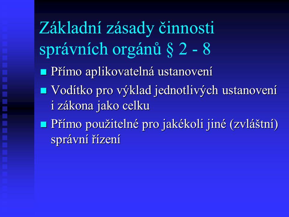 Základní zásady činnosti správních orgánů § 2 - 8