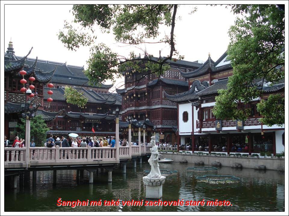 Šanghai má také velmi zachovalé staré město.