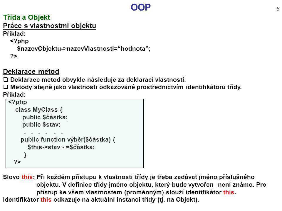 OOP 5 Třída a Objekt Práce s vlastnostmi objektu Deklarace metod