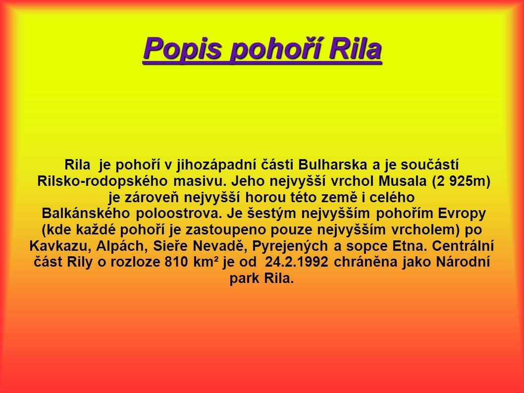 Rila je pohoří v jihozápadní části Bulharska a je součástí