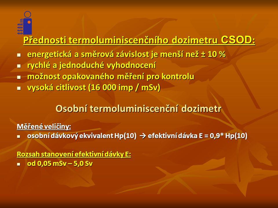 Přednosti termoluminiscenčního dozimetru CSOD:
