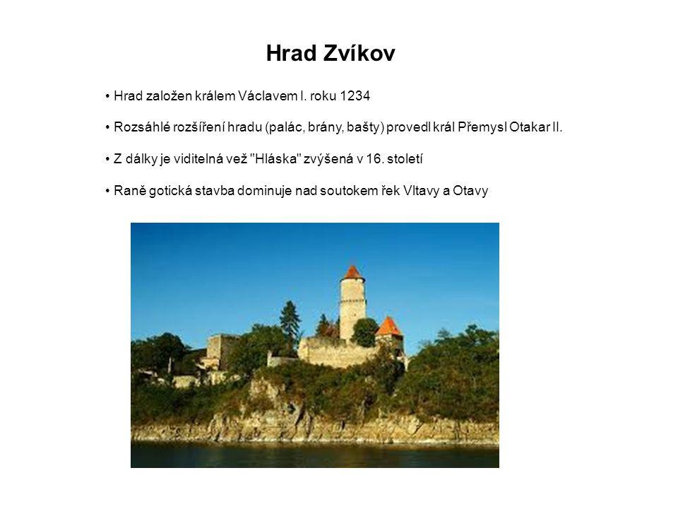 Hrad Zvíkov Hrad založen králem Václavem I. roku 1234