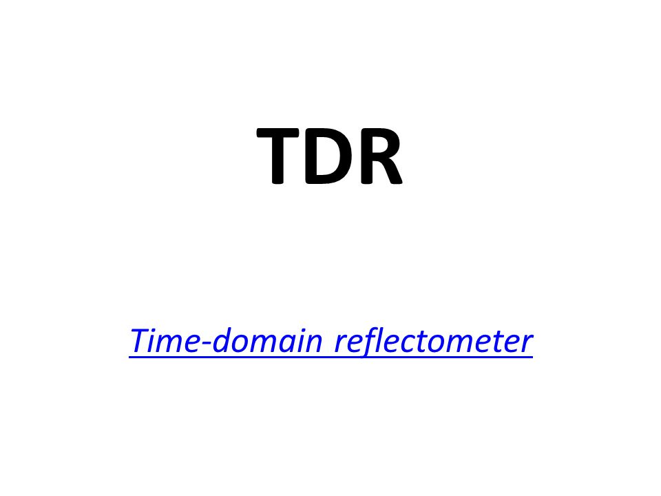 TDR Time-domain reflectometer