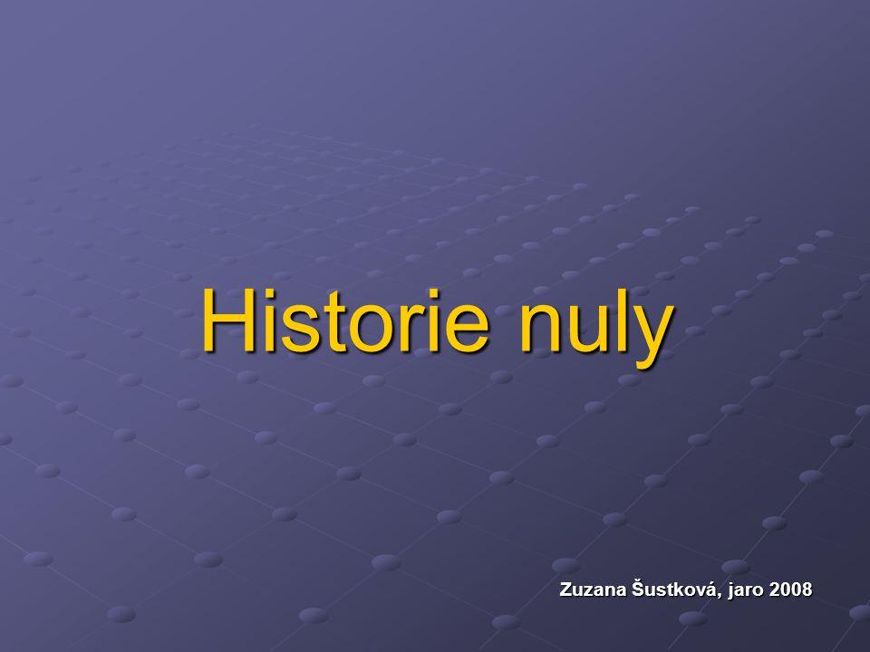 Historie nuly Zuzana Šustková, jaro 2008