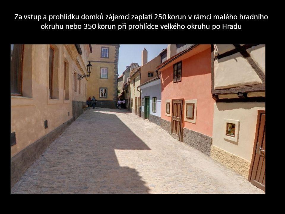 Za vstup a prohlídku domků zájemci zaplatí 250 korun v rámci malého hradního okruhu nebo 350 korun při prohlídce velkého okruhu po Hradu