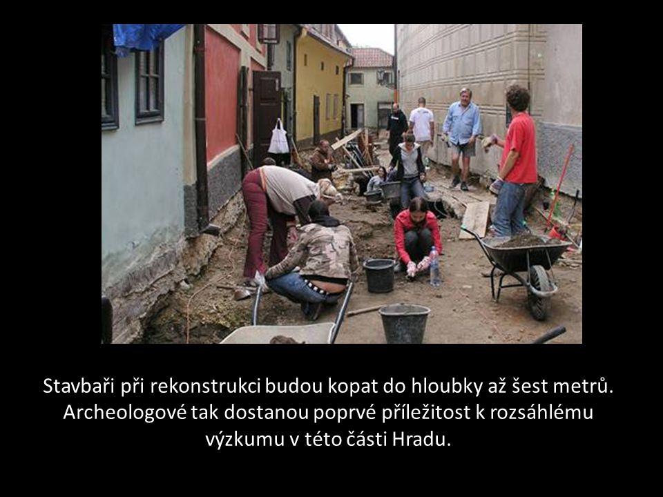 Stavbaři při rekonstrukci budou kopat do hloubky až šest metrů
