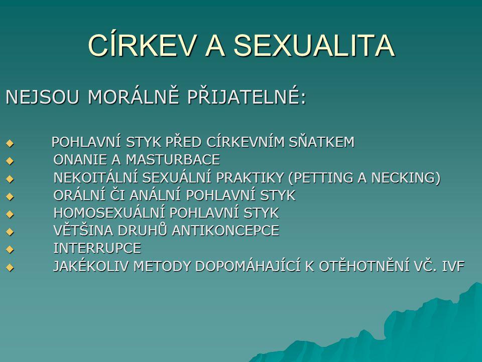 CÍRKEV A SEXUALITA NEJSOU MORÁLNĚ PŘIJATELNÉ: