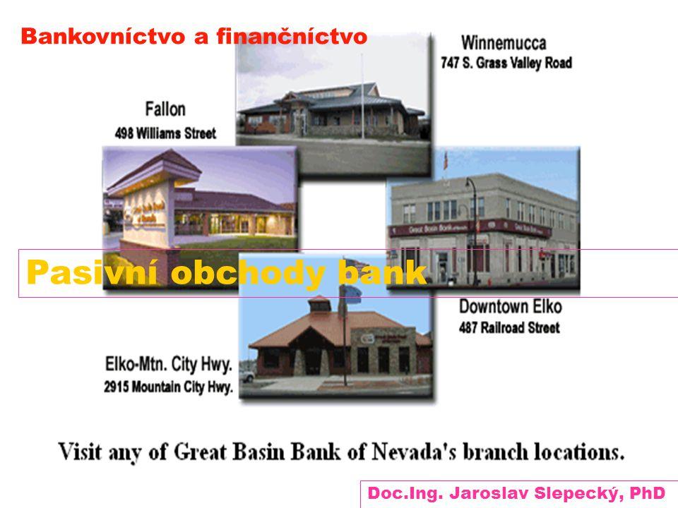 Pasivní obchody bank Bankovníctvo a finančníctvo