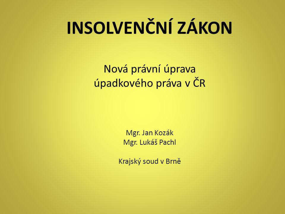 INSOLVENČNÍ ZÁKON Nová právní úprava úpadkového práva v ČR