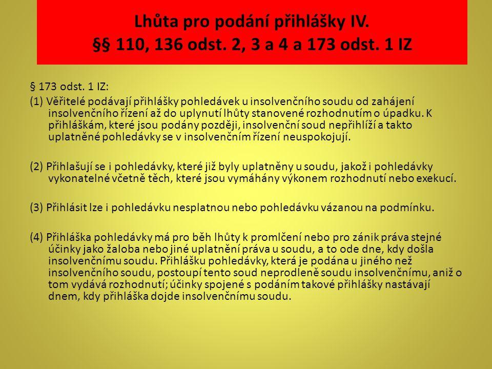 Lhůta pro podání přihlášky IV. §§ 110, 136 odst. 2, 3 a 4 a 173 odst