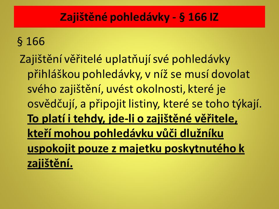 Zajištěné pohledávky - § 166 IZ