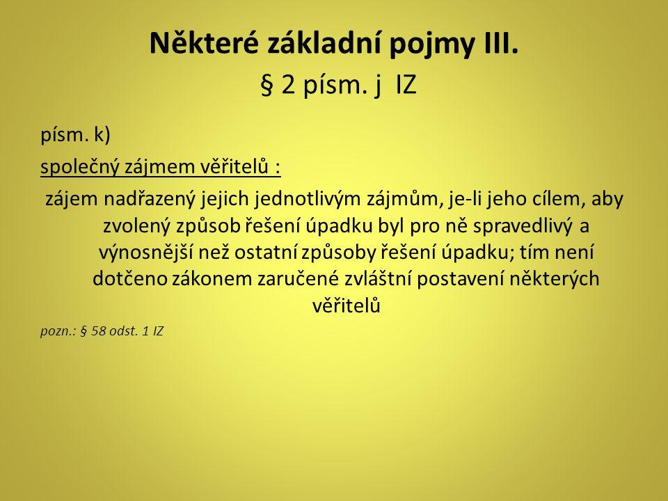 Některé základní pojmy III. § 2 písm. j IZ
