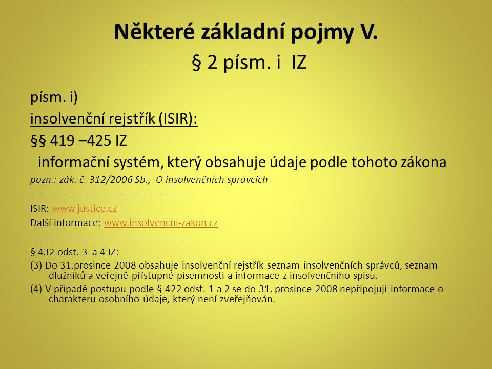 Některé základní pojmy V. § 2 písm. i IZ