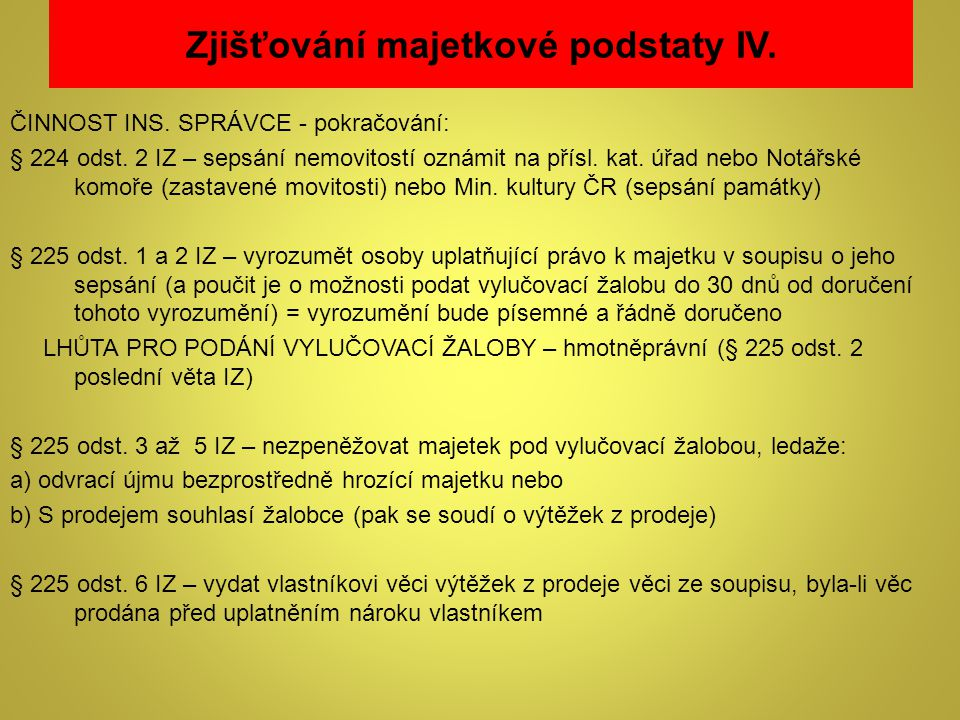 Zjišťování majetkové podstaty IV.