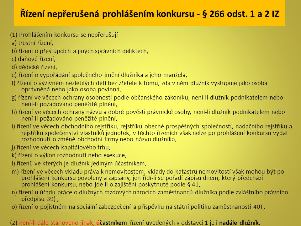 Řízení nepřerušená prohlášením konkursu - § 266 odst. 1 a 2 IZ